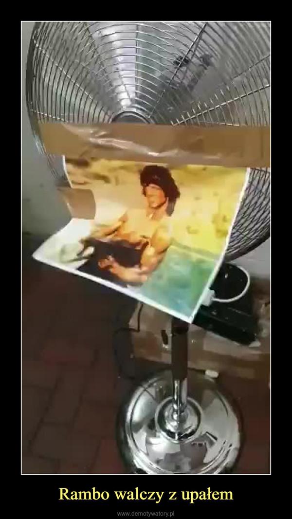 Rambo walczy z upałem –