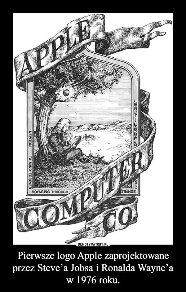 Pierwsze logo Apple zaprojektowane przez Steve'a Jobsa i Ronalda Wayne'a w 1976 roku. –