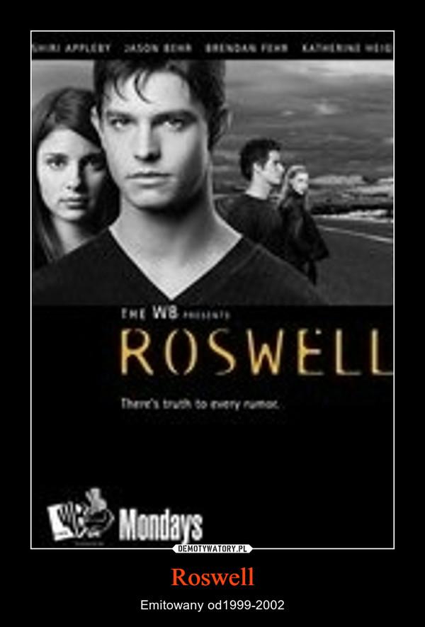 Roswell – Emitowany od1999-2002