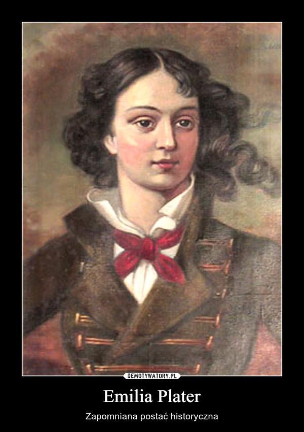 Emilia Plater – Zapomniana postać historyczna
