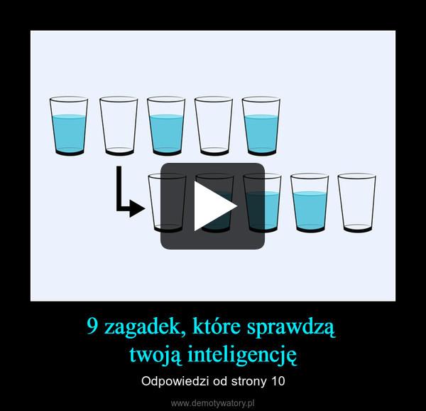 9 zagadek, które sprawdzą twoją inteligencję – Odpowiedzi od strony 10