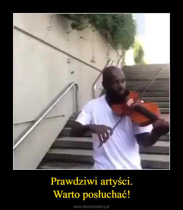 Prawdziwi artyści.Warto posłuchać! –