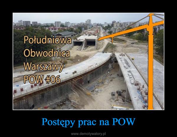 Postępy prac na POW –