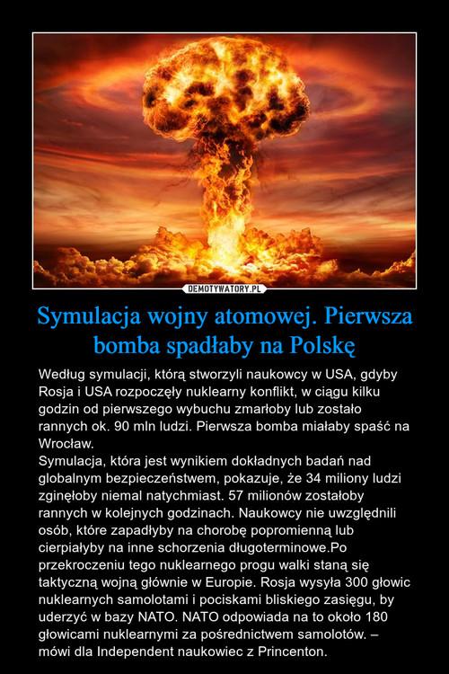 Symulacja wojny atomowej. Pierwsza bomba spadłaby na Polskę