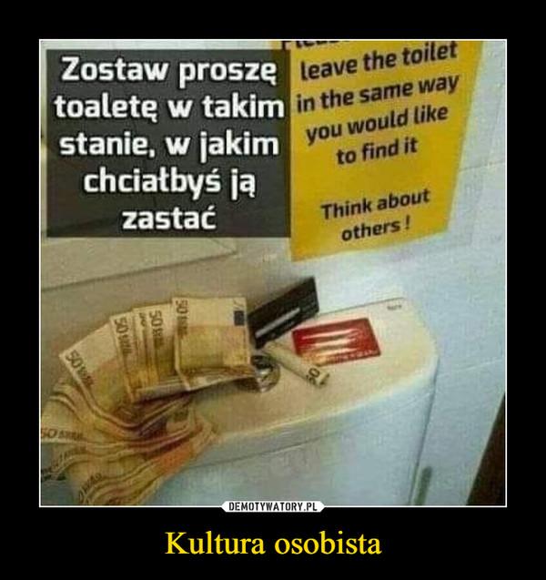 Kultura osobista –  Zostaw proszę toaletę w takim stanie, w jakim chciałbyś ją zastać