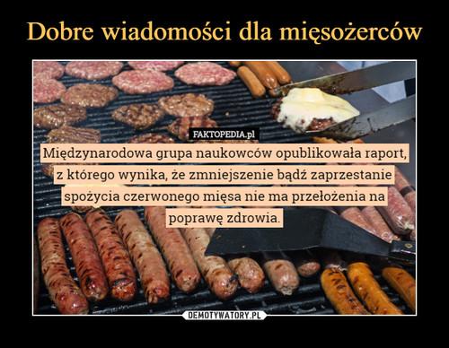Dobre wiadomości dla mięsożerców
