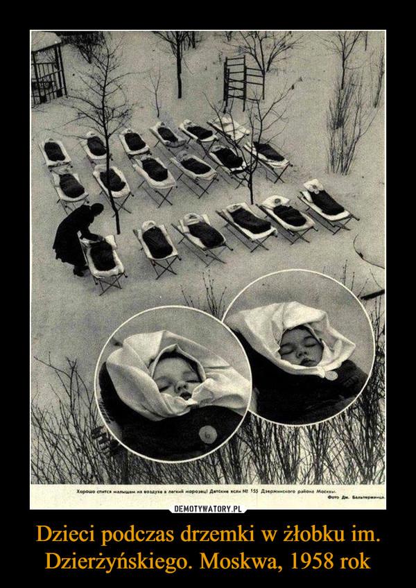 Dzieci podczas drzemki w żłobku im. Dzierżyńskiego. Moskwa, 1958 rok –