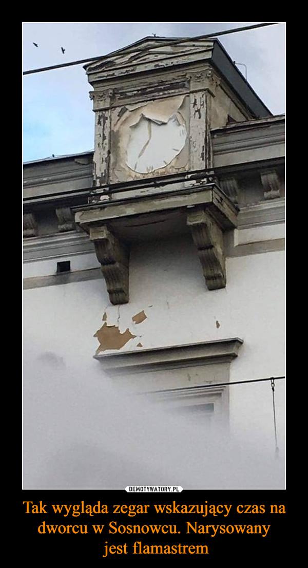 Tak wygląda zegar wskazujący czas na dworcu w Sosnowcu. Narysowany jest flamastrem –