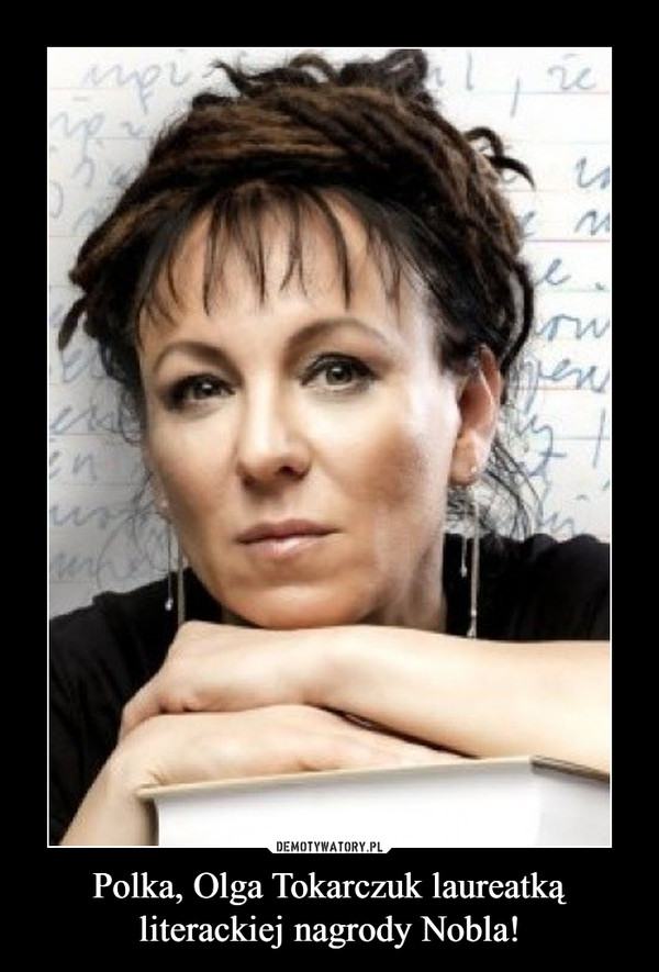 Polka, Olga Tokarczuk laureatką literackiej nagrody Nobla! –