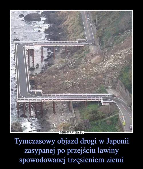 Tymczasowy objazd drogi w Japonii zasypanej po przejściu lawiny spowodowanej trzęsieniem ziemi
