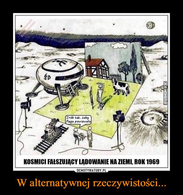 W alternatywnej rzeczywistości... –