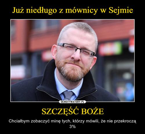Już niedługo z mównicy w Sejmie SZCZĘŚĆ BOŻE