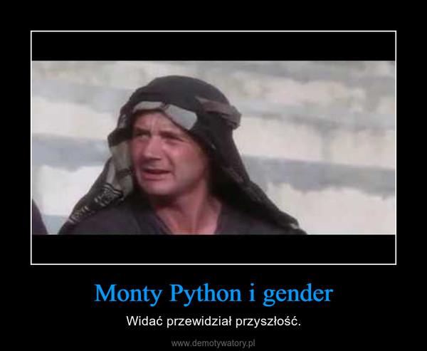 Monty Python i gender – Widać przewidział przyszłość.