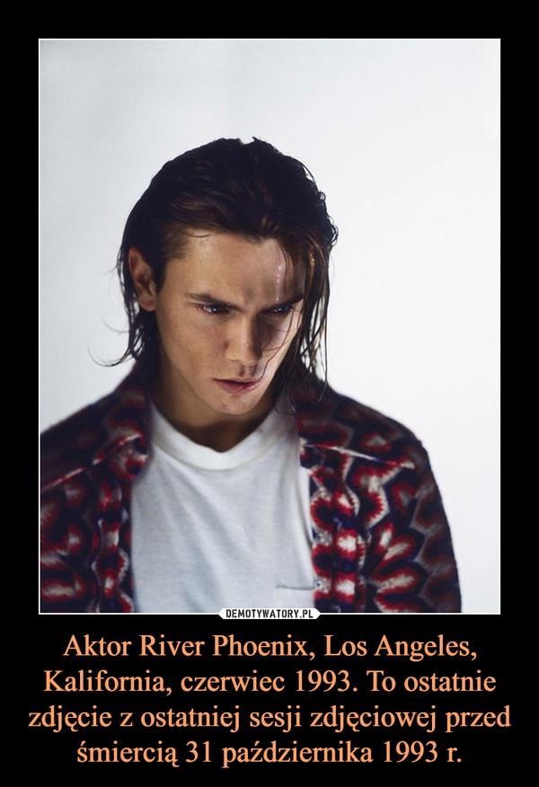 Aktor River Phoenix, Los Angeles, Kalifornia, czerwiec 1993. To ostatnie zdjęcie z ostatniej sesji zdjęciowej przed śmiercią 31 października 1993 r. –
