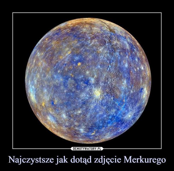 Najczystsze jak dotąd zdjęcie Merkurego –