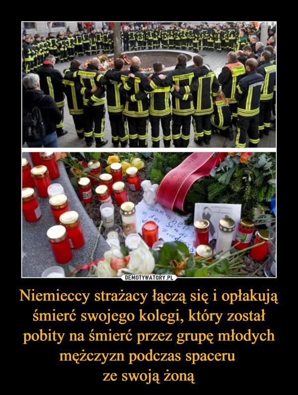 Niemieccy strażacy łączą się i opłakują śmierć swojego kolegi, który został pobity na śmierć przez grupę młodych mężczyzn podczas spaceru ze swoją żoną –