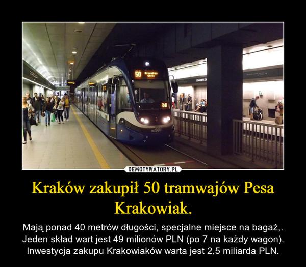 Kraków zakupił 50 tramwajów Pesa Krakowiak.