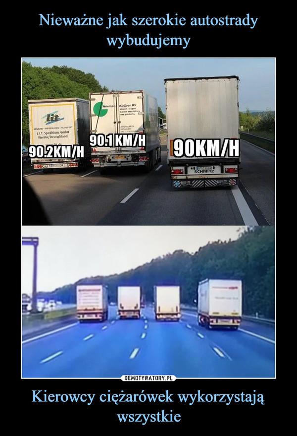 Kierowcy ciężarówek wykorzystają wszystkie –