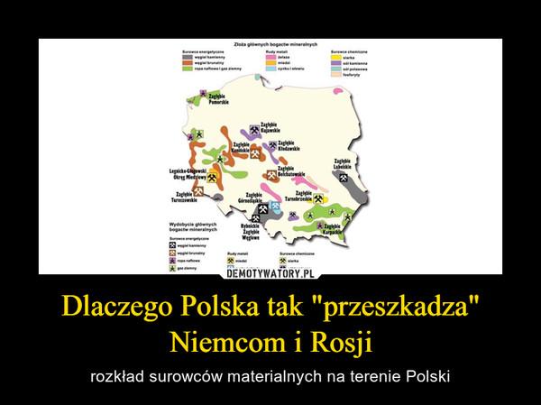 """Dlaczego Polska tak """"przeszkadza"""" Niemcom i Rosji – rozkład surowców materialnych na terenie Polski"""