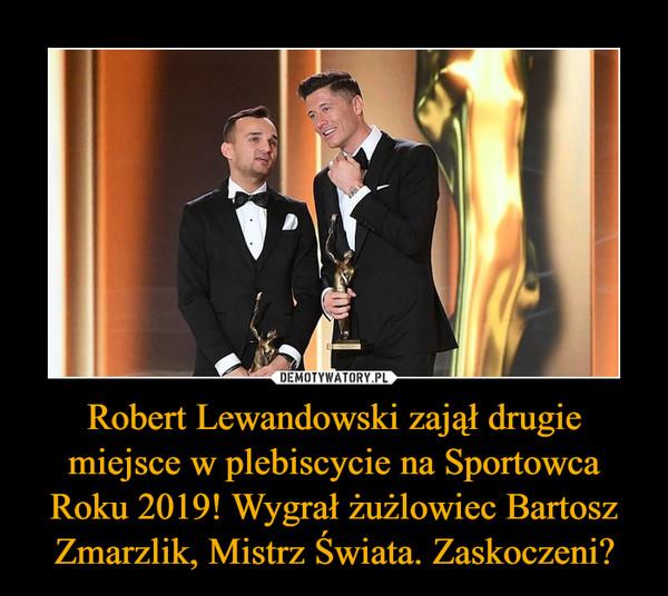 Robert Lewandowski zajął drugie miejsce w plebiscycie na Sportowca Roku 2019! Wygrał żużlowiec Bartosz Zmarzlik, Mistrz Świata. Zaskoczeni? –