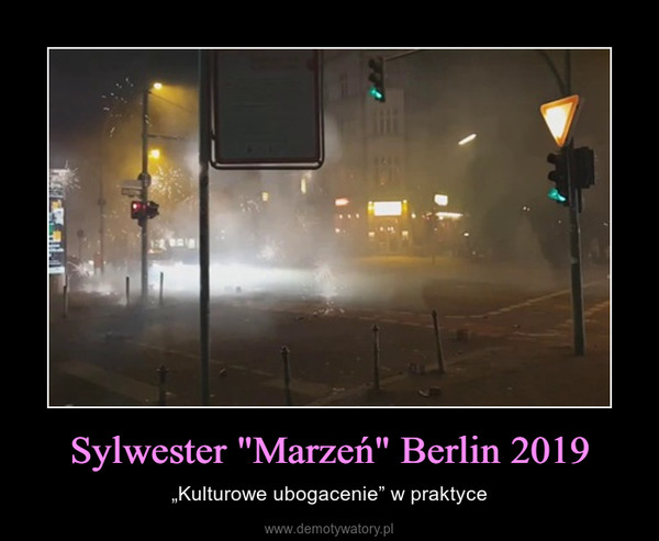 """Sylwester """"Marzeń"""" Berlin 2019 – """"Kulturowe ubogacenie"""" w praktyce"""