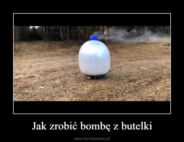 Jak zrobić bombę z butelki –