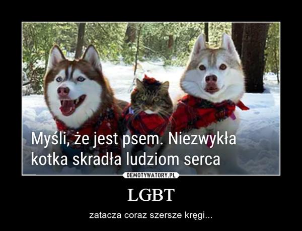 LGBT – zatacza coraz szersze kręgi...