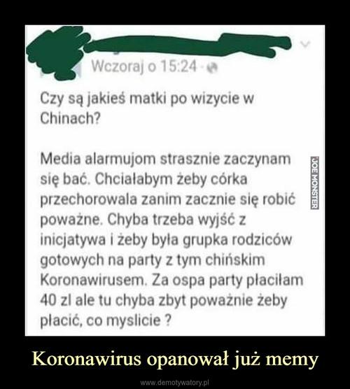 Koronawirus opanował już memy