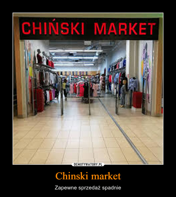 Chinski market – Zapewne sprzedaż spadnie
