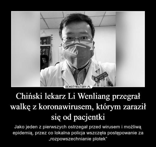 """Chiński lekarz Li Wenliang przegrał walkę z koronawirusem, którym zaraził się od pacjentki – Jako jeden z pierwszych ostrzegał przed wirusem i możliwą epidemią, przez co lokalna policja wszczęła postępowanie za """"rozpowszechnianie plotek"""""""