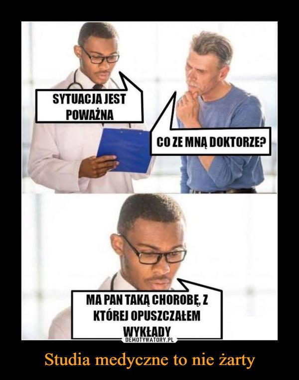 Studia medyczne to nie żarty –