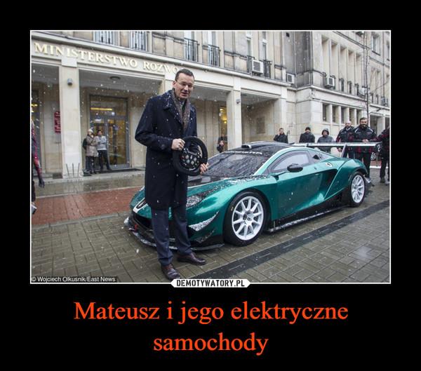 Mateusz i jego elektryczne samochody –