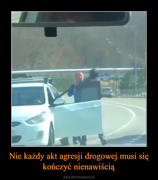 Nie każdy akt agresji drogowej musi się kończyć nienawiścią –