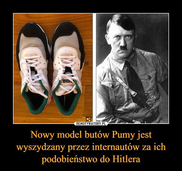 Nowy model butów Pumy jest wyszydzany przez internautów za ich podobieństwo do Hitlera –