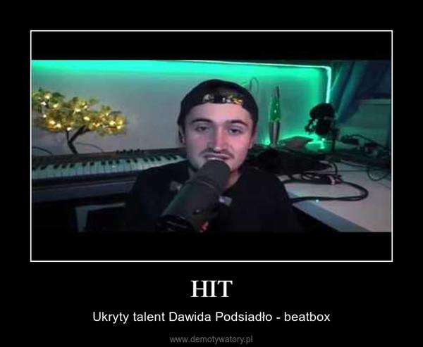 HIT – Ukryty talent Dawida Podsiadło - beatbox