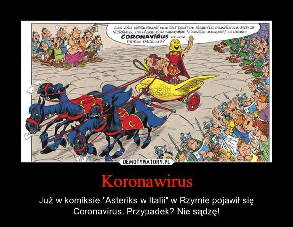 """Koronawirus – Już w komiksie """"Asteriks w Italii"""" w Rzymie pojawił się Coronavirus. Przypadek? Nie sądzę!"""