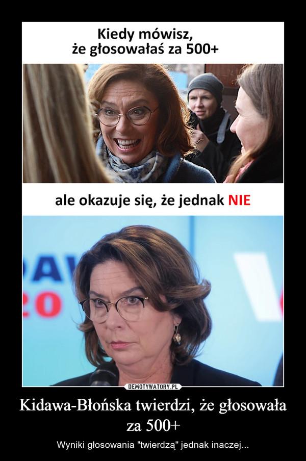 """Kidawa-Błońska twierdzi, że głosowała za 500+ – Wyniki głosowania """"twierdzą"""" jednak inaczej..."""