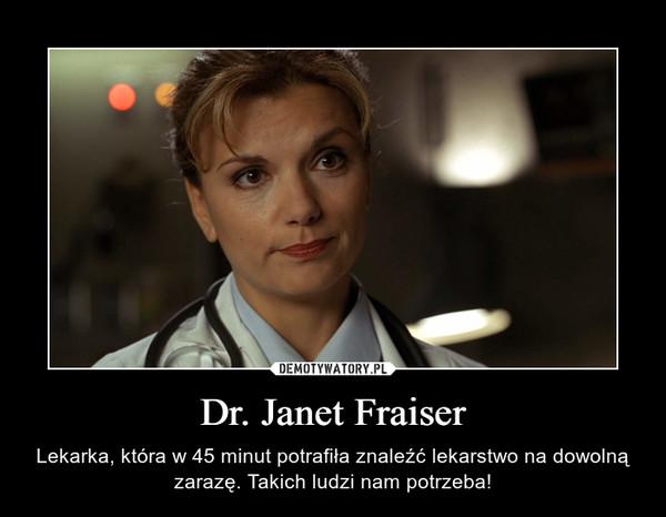 Dr. Janet Fraiser – Lekarka, która w 45 minut potrafiła znaleźć lekarstwo na dowolną zarazę. Takich ludzi nam potrzeba!