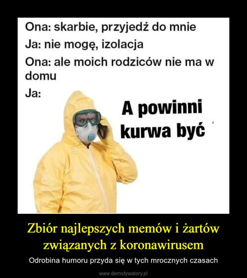 Zbiór najlepszych memów i żartów związanych z koronawirusem