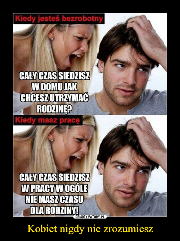 Kobiet nigdy nie zrozumiesz –