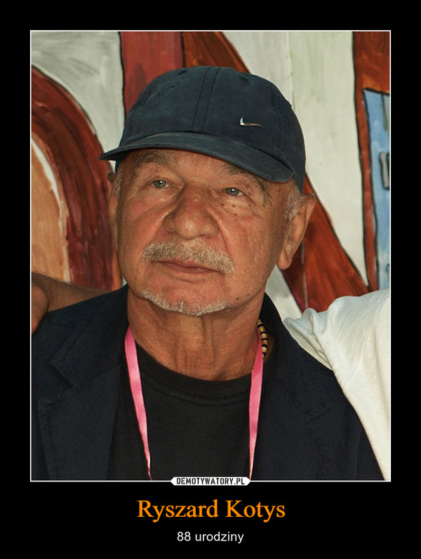 Ryszard Kotys – 88 urodziny