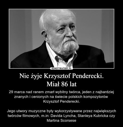Nie żyje Krzysztof Penderecki. Miał 86 lat
