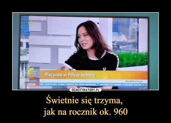 Świetnie się trzyma, jak na rocznik ok. 960 –  Pierwsza w Polsce kobieta