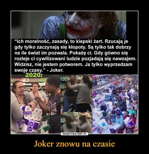 Joker znowu na czasie