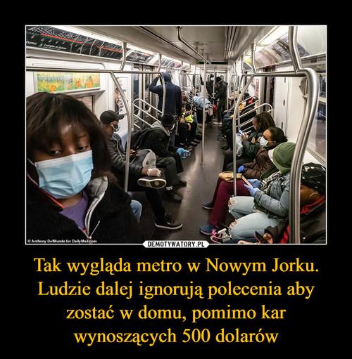 Tak wygląda metro w Nowym Jorku. Ludzie dalej ignorują polecenia aby zostać w domu, pomimo kar wynoszących 500 dolarów