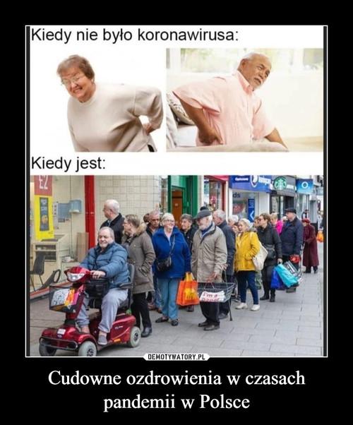 Cudowne ozdrowienia w czasach pandemii w Polsce