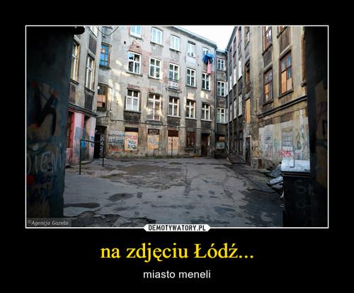 na zdjęciu Łódź...