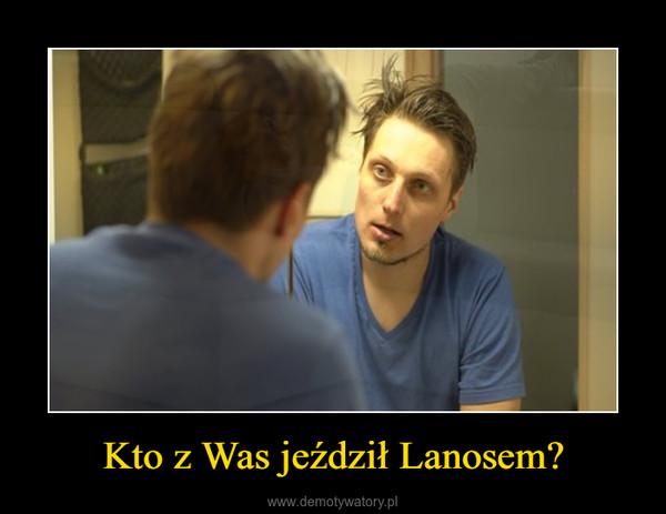 Kto z Was jeździł Lanosem? –