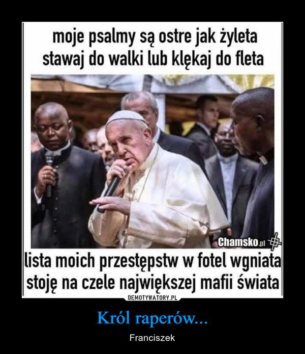 Król raperów... – Franciszek