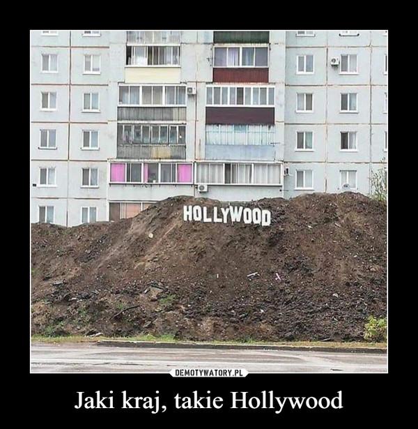Jaki kraj, takie Hollywood –